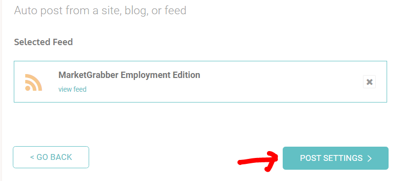 Auto post from a site, blog, or feed  Selected Feed  MarketGrabber Employment Edition  view teed  GO BACK  POST SETTINGS >
