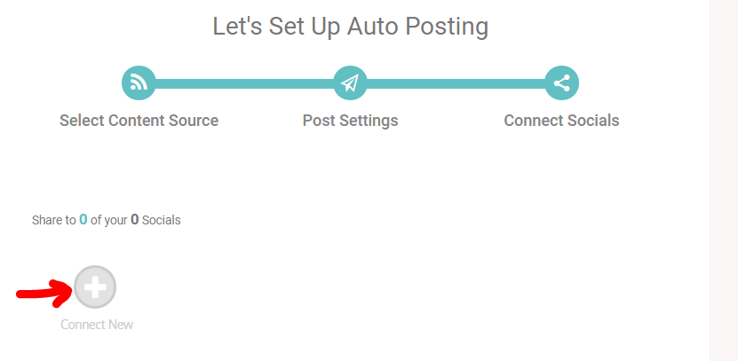 Let's Set Up Auto Posting  Select Content Source  Share to O ot your O Socials  Post Settings  Connect Socials