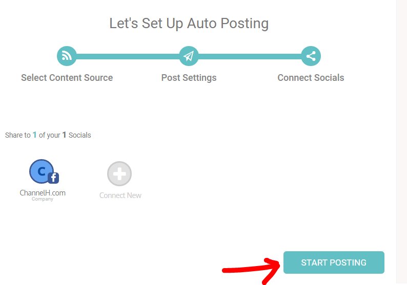 Let's Set Up Auto Posting  Select Content Source  Share to I of your I Socials  ChanneHcom  post Settings  Connect Socials  START POSTING